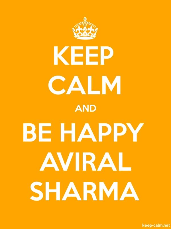 KEEP CALM AND BE HAPPY AVIRAL SHARMA - white/orange - Default (600x800)