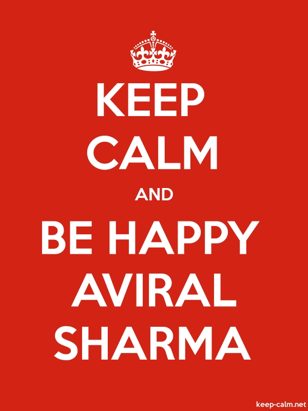 KEEP CALM AND BE HAPPY AVIRAL SHARMA - white/red - Default (600x800)