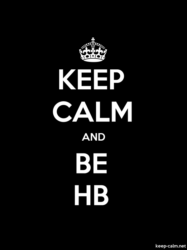 KEEP CALM AND BE HB - white/black - Default (600x800)