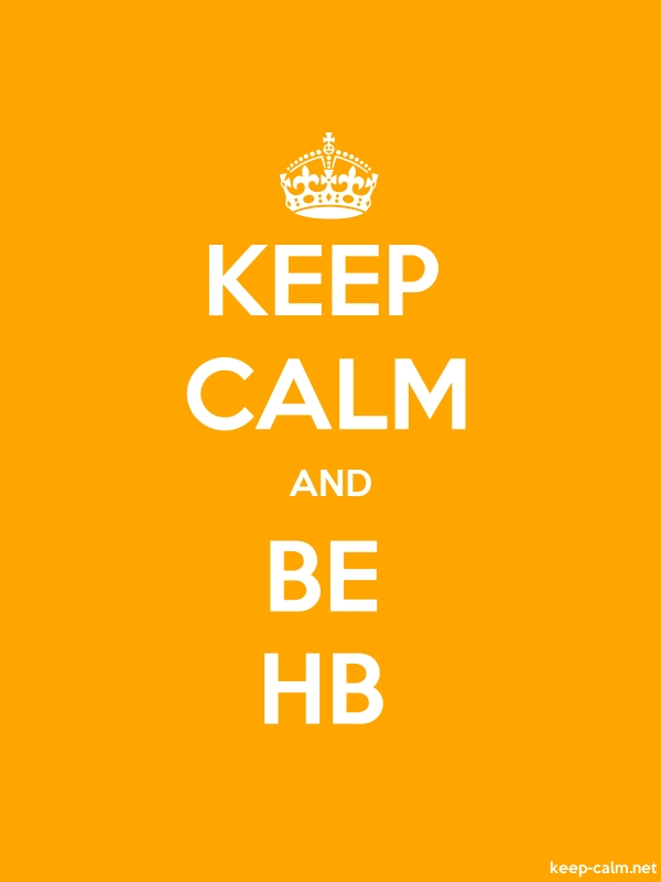 KEEP CALM AND BE HB - white/orange - Default (600x800)