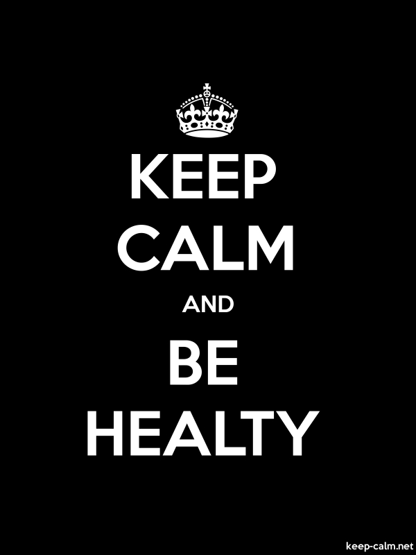 KEEP CALM AND BE HEALTY - white/black - Default (600x800)