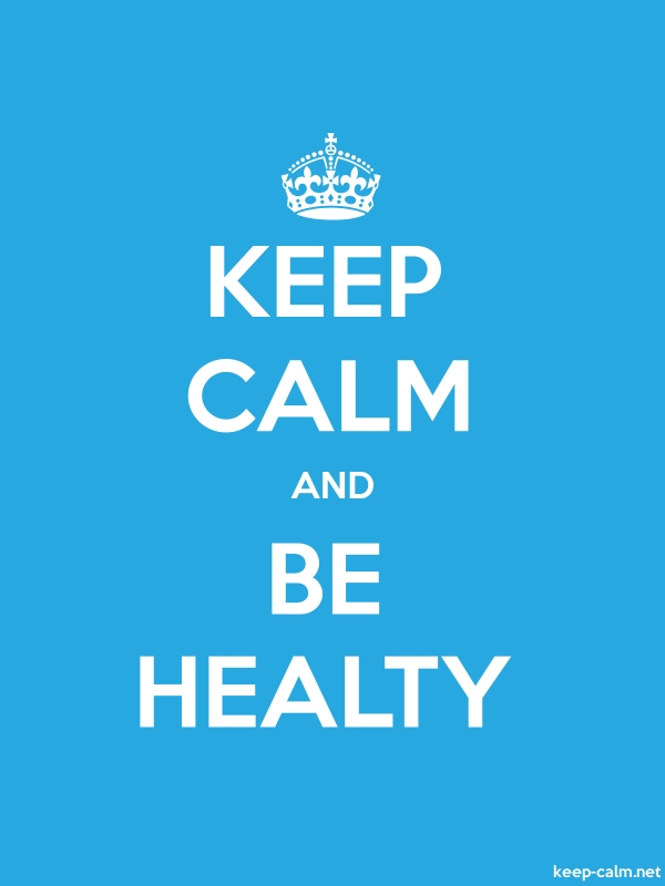 KEEP CALM AND BE HEALTY - white/blue - Default (600x800)