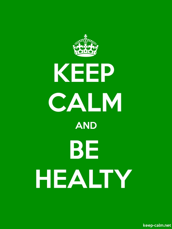 KEEP CALM AND BE HEALTY - white/green - Default (600x800)