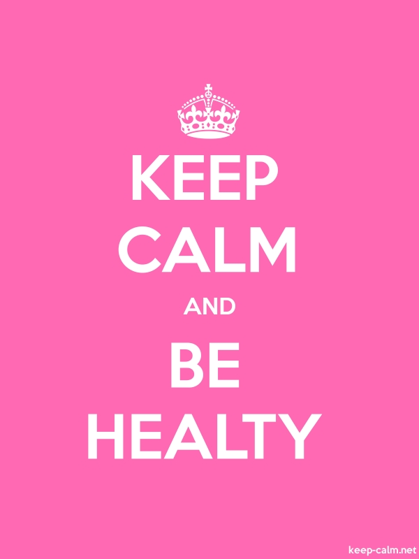 KEEP CALM AND BE HEALTY - white/pink - Default (600x800)