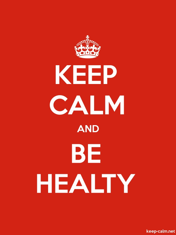 KEEP CALM AND BE HEALTY - white/red - Default (600x800)