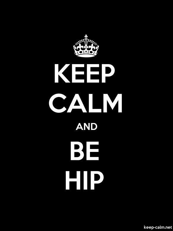 KEEP CALM AND BE HIP - white/black - Default (600x800)