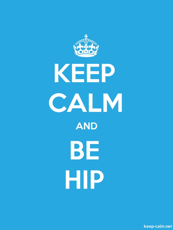 KEEP CALM AND BE HIP - white/blue - Default (600x800)