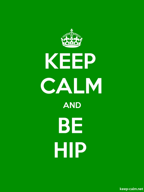 KEEP CALM AND BE HIP - white/green - Default (600x800)