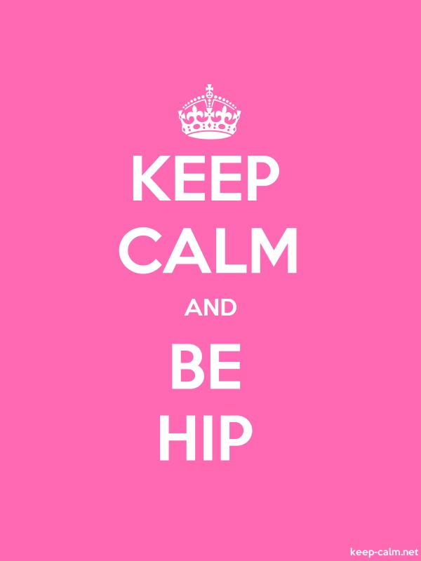 KEEP CALM AND BE HIP - white/pink - Default (600x800)