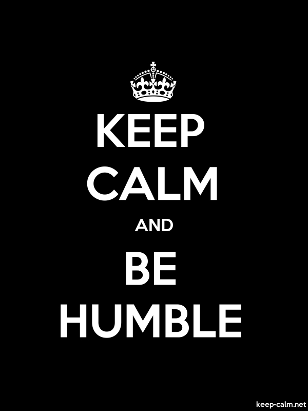 KEEP CALM AND BE HUMBLE - white/black - Default (600x800)