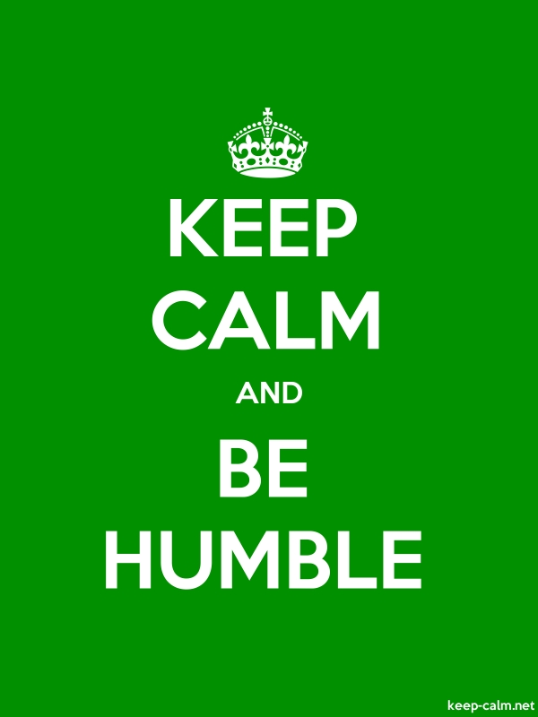 KEEP CALM AND BE HUMBLE - white/green - Default (600x800)