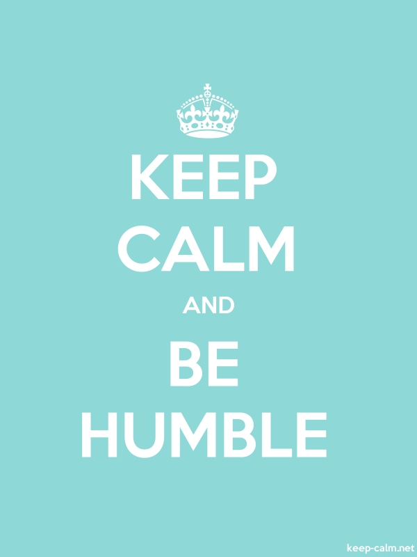 KEEP CALM AND BE HUMBLE - white/lightblue - Default (600x800)