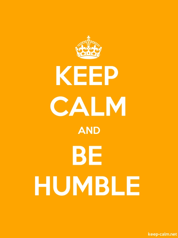 KEEP CALM AND BE HUMBLE - white/orange - Default (600x800)