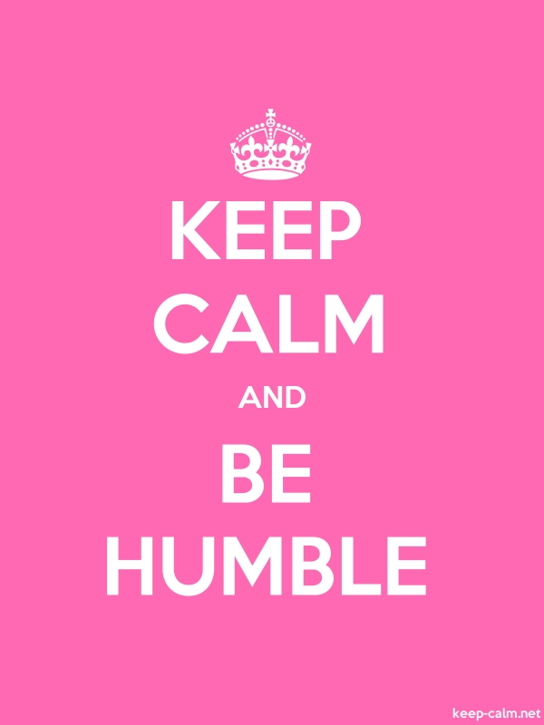 KEEP CALM AND BE HUMBLE - white/pink - Default (600x800)