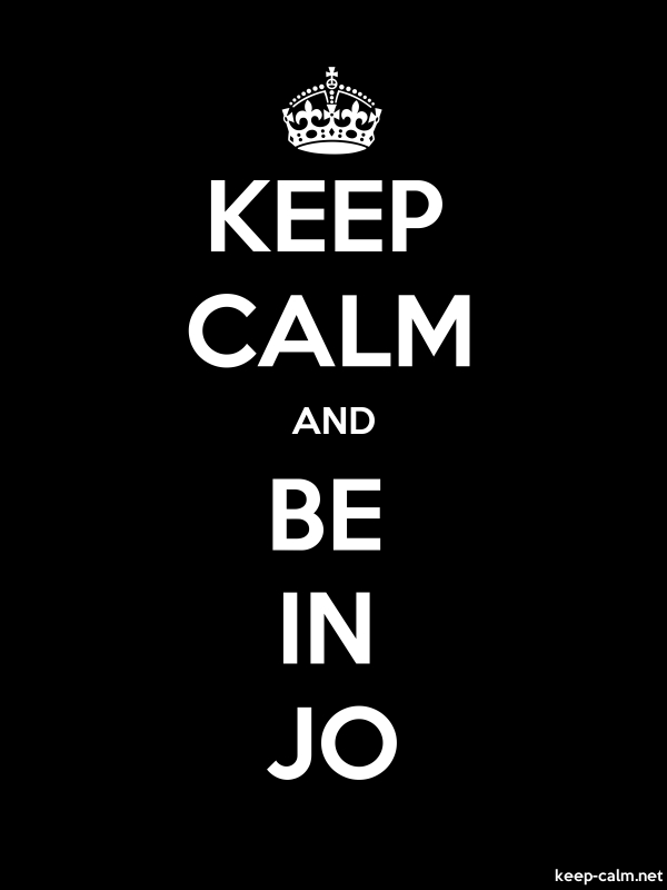 KEEP CALM AND BE IN JO - white/black - Default (600x800)