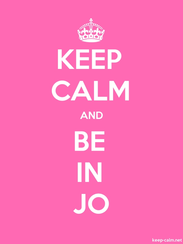 KEEP CALM AND BE IN JO - white/pink - Default (600x800)