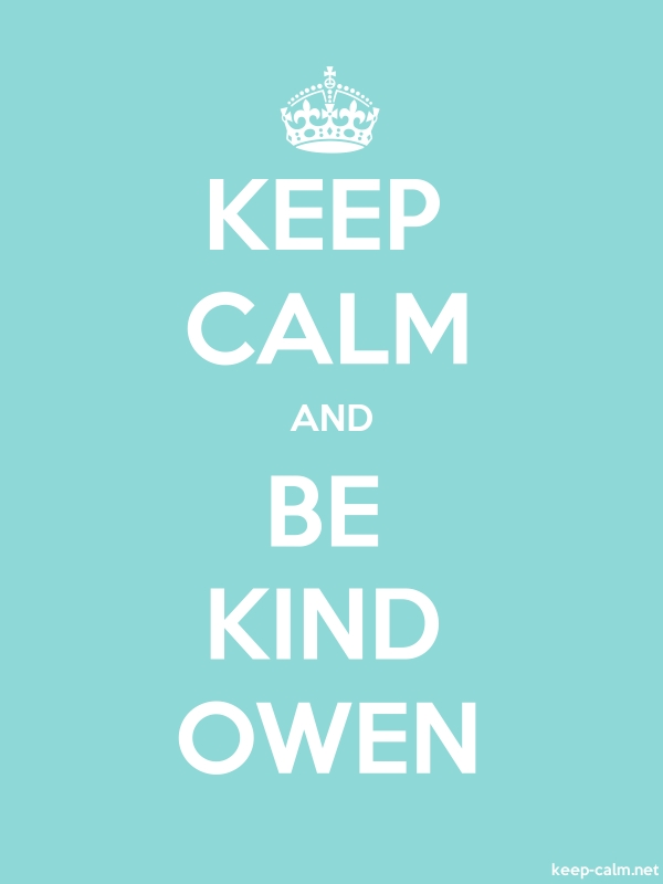 KEEP CALM AND BE KIND OWEN - white/lightblue - Default (600x800)