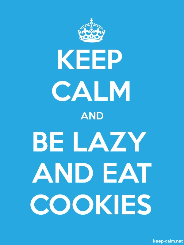 KEEP CALM AND BE LAZY AND EAT COOKIES - white/blue - Default (600x800)