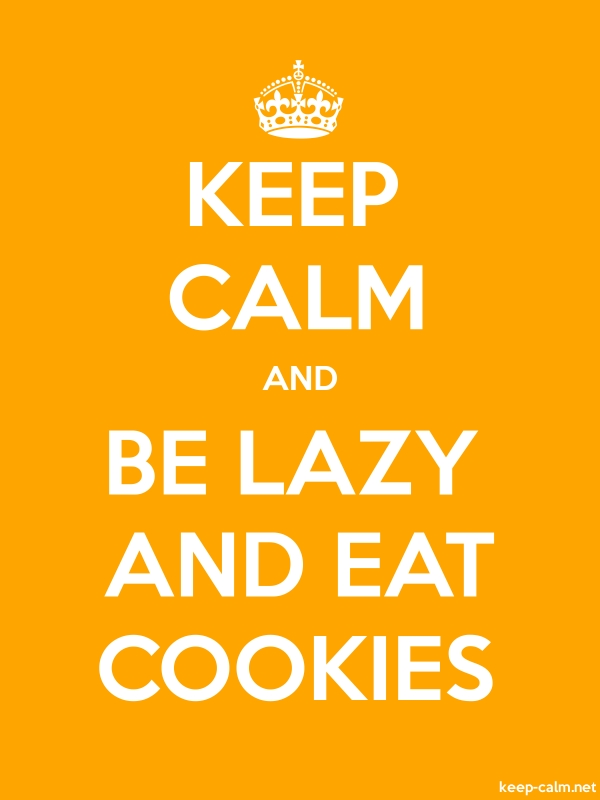KEEP CALM AND BE LAZY AND EAT COOKIES - white/orange - Default (600x800)