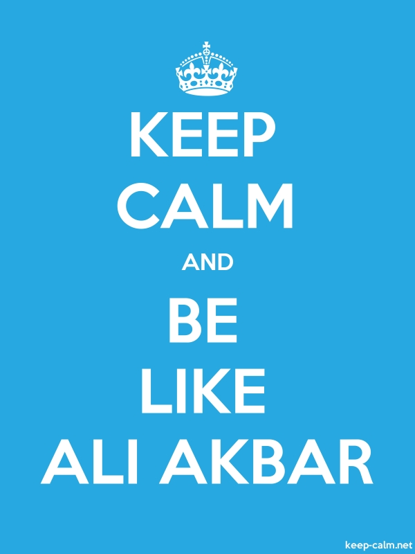 KEEP CALM AND BE LIKE ALI AKBAR - white/blue - Default (600x800)