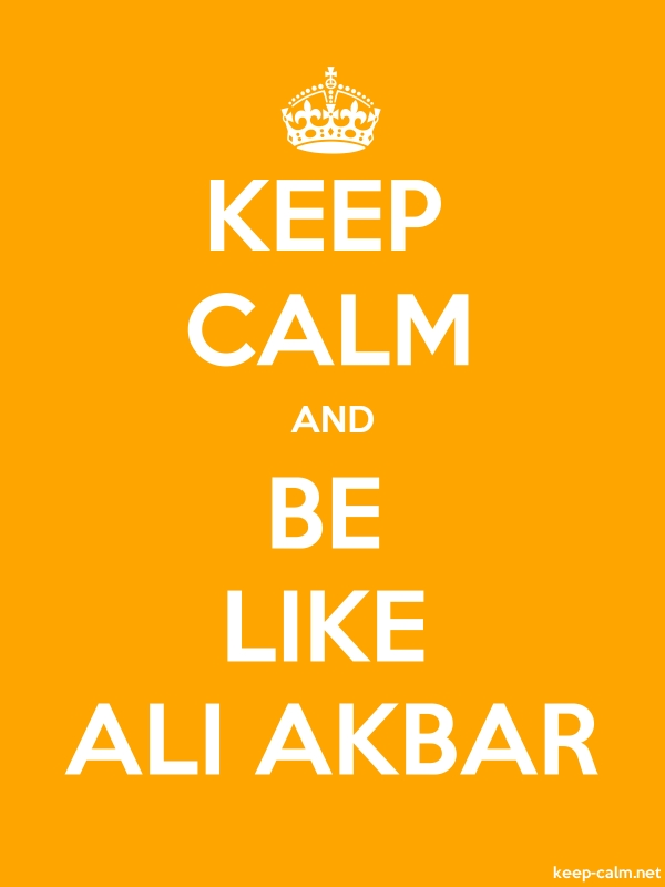 KEEP CALM AND BE LIKE ALI AKBAR - white/orange - Default (600x800)