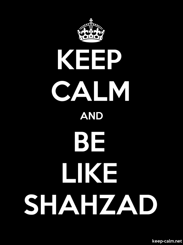 KEEP CALM AND BE LIKE SHAHZAD - white/black - Default (600x800)