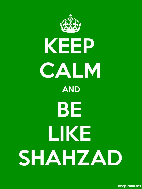 KEEP CALM AND BE LIKE SHAHZAD - white/green - Default (600x800)