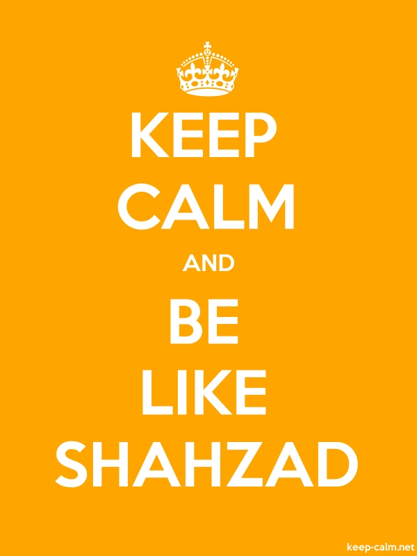 KEEP CALM AND BE LIKE SHAHZAD - white/orange - Default (600x800)