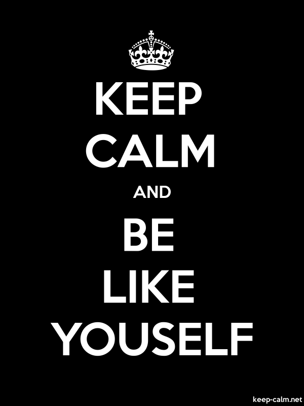 KEEP CALM AND BE LIKE YOUSELF - white/black - Default (600x800)