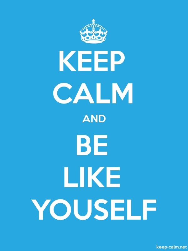 KEEP CALM AND BE LIKE YOUSELF - white/blue - Default (600x800)