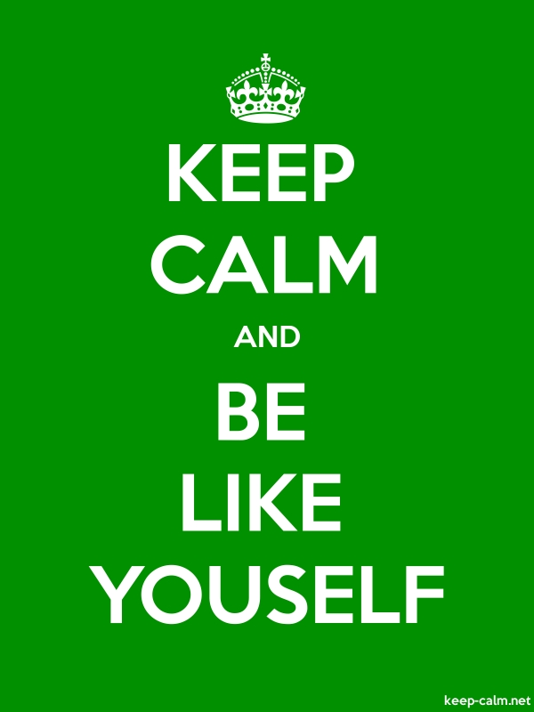 KEEP CALM AND BE LIKE YOUSELF - white/green - Default (600x800)