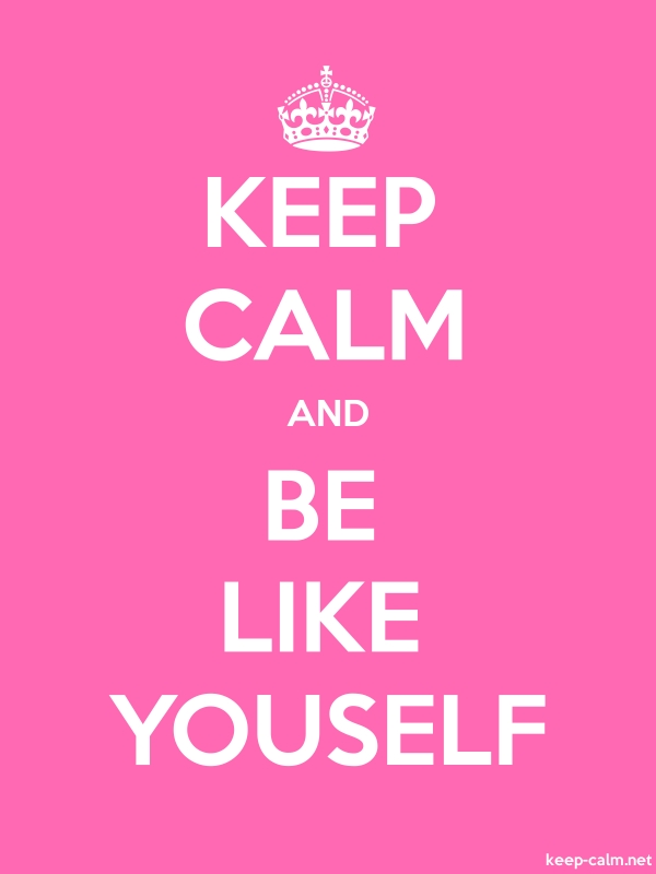 KEEP CALM AND BE LIKE YOUSELF - white/pink - Default (600x800)