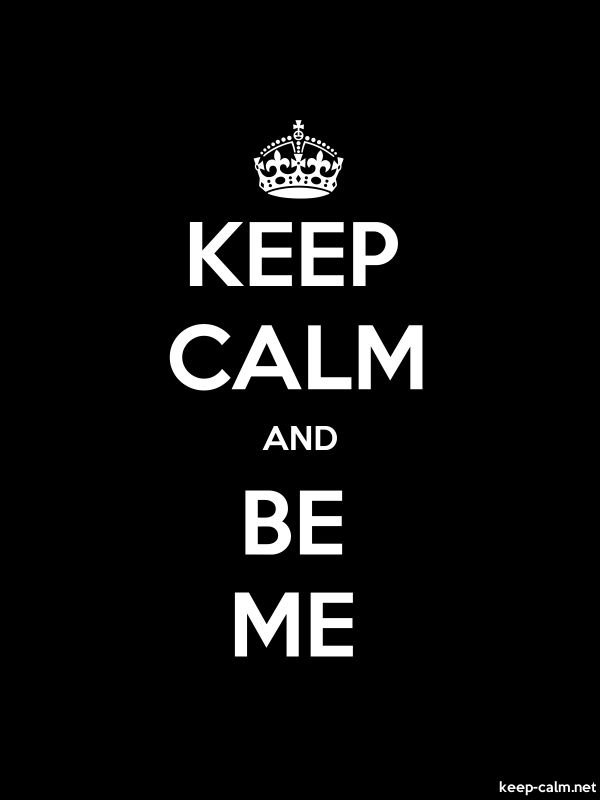KEEP CALM AND BE ME - white/black - Default (600x800)