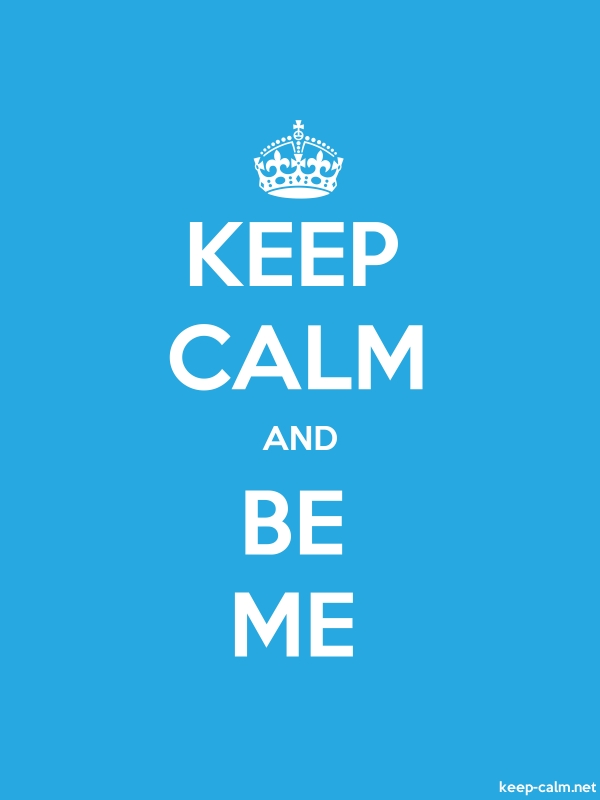 KEEP CALM AND BE ME - white/blue - Default (600x800)