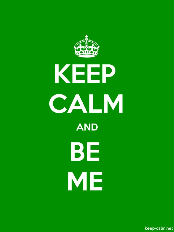 KEEP CALM AND BE ME - white/green - Default (600x800)