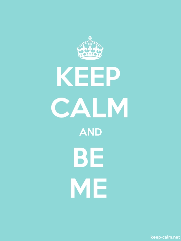 KEEP CALM AND BE ME - white/lightblue - Default (600x800)
