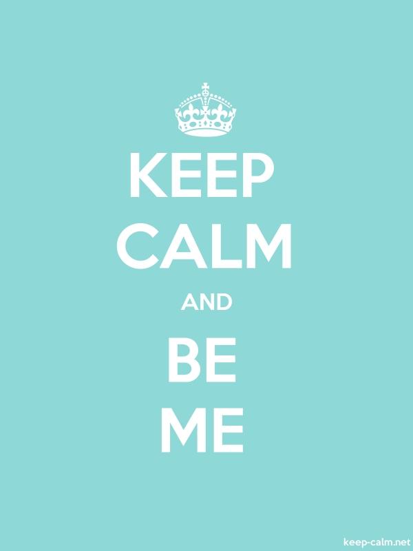 KEEP CALM AND BE ME - white/lightblue - Default (600x800)