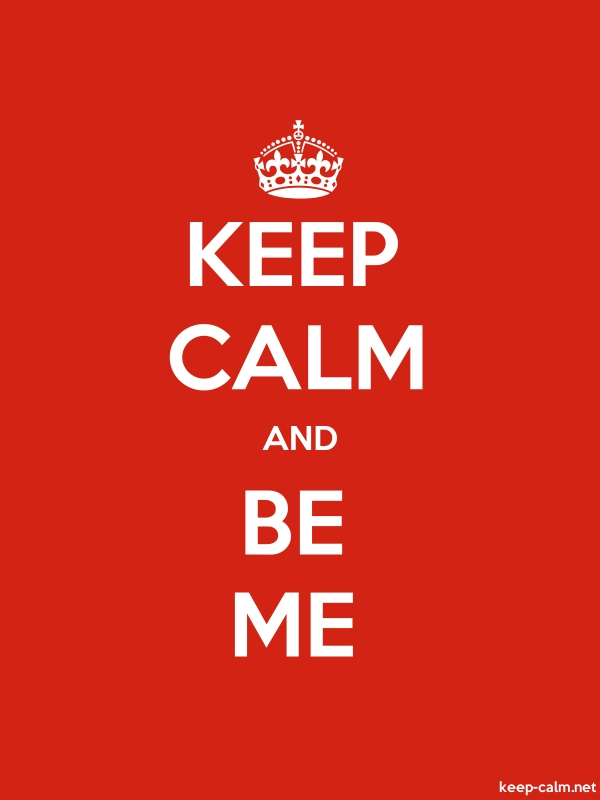 KEEP CALM AND BE ME - white/red - Default (600x800)