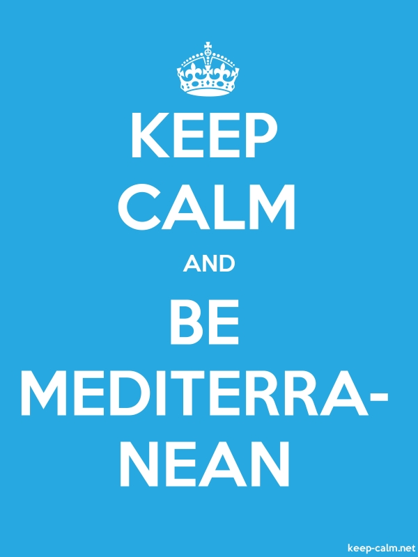 KEEP CALM AND BE MEDITERRA- NEAN - white/blue - Default (600x800)