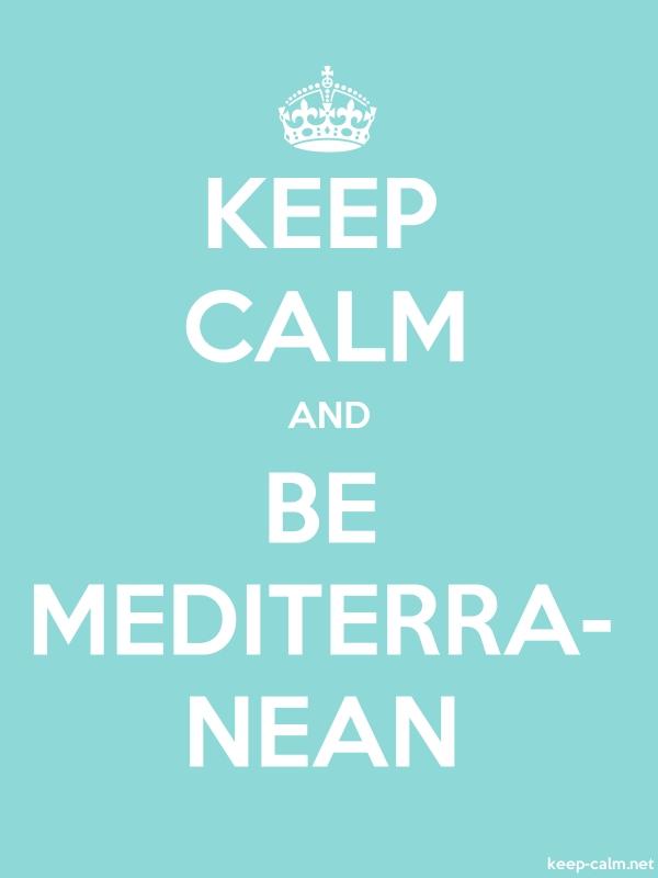 KEEP CALM AND BE MEDITERRA- NEAN - white/lightblue - Default (600x800)