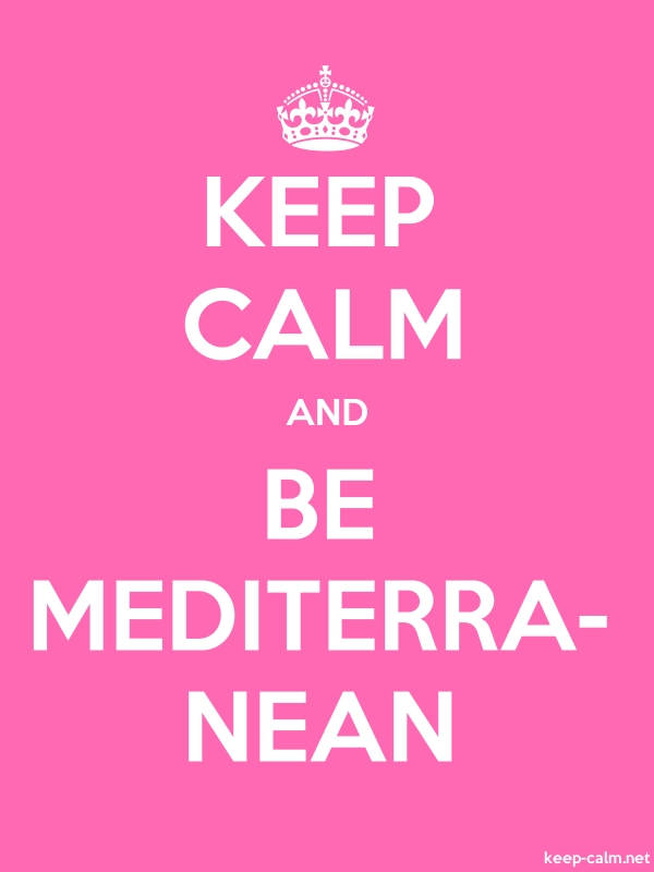 KEEP CALM AND BE MEDITERRA- NEAN - white/pink - Default (600x800)