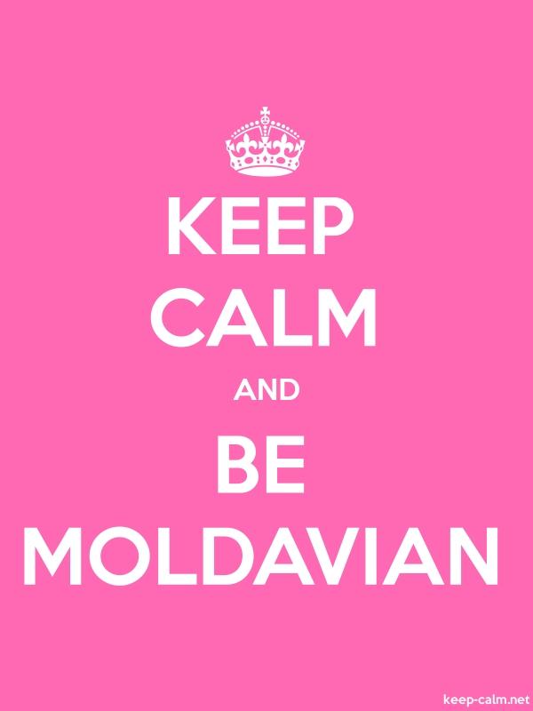 KEEP CALM AND BE MOLDAVIAN - white/pink - Default (600x800)