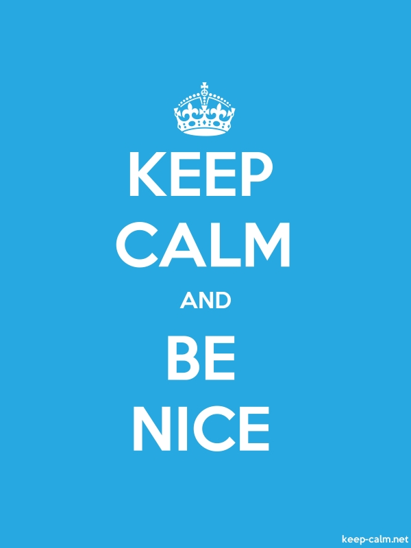 KEEP CALM AND BE NICE - white/blue - Default (600x800)