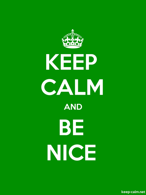 KEEP CALM AND BE NICE - white/green - Default (600x800)