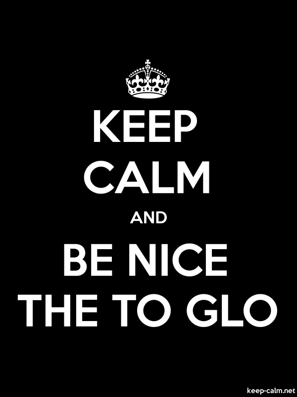 KEEP CALM AND BE NICE THE TO GLO - white/black - Default (600x800)
