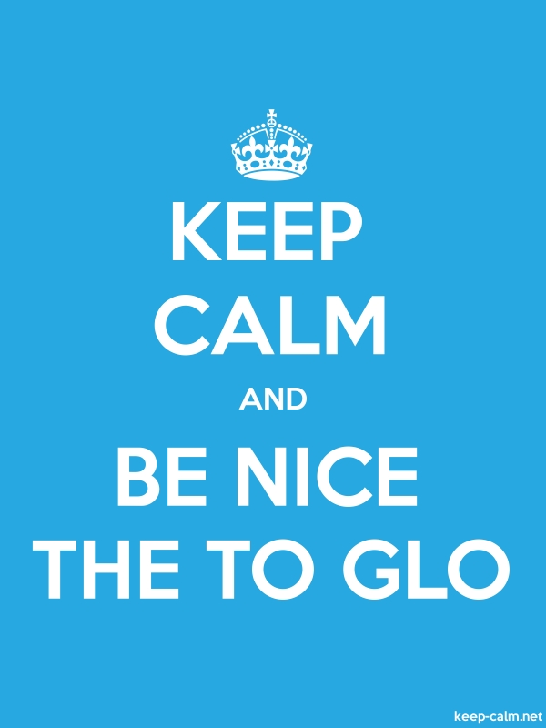 KEEP CALM AND BE NICE THE TO GLO - white/blue - Default (600x800)