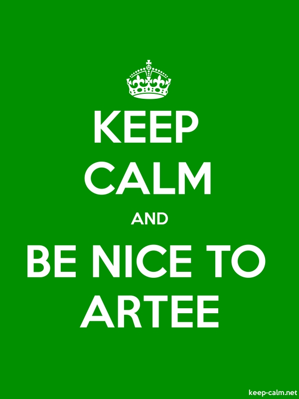 KEEP CALM AND BE NICE TO ARTEE - white/green - Default (600x800)