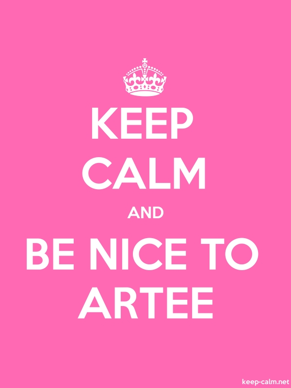 KEEP CALM AND BE NICE TO ARTEE - white/pink - Default (600x800)
