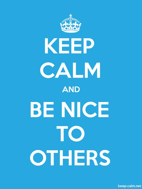 KEEP CALM AND BE NICE TO OTHERS - white/blue - Default (600x800)