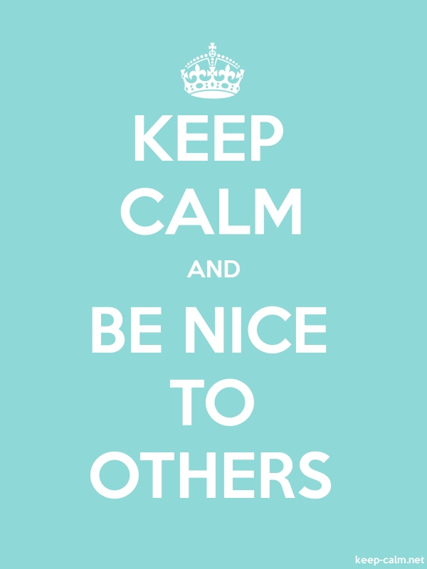 KEEP CALM AND BE NICE TO OTHERS - white/lightblue - Default (600x800)